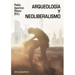 Arqueología y Neoliberalismo